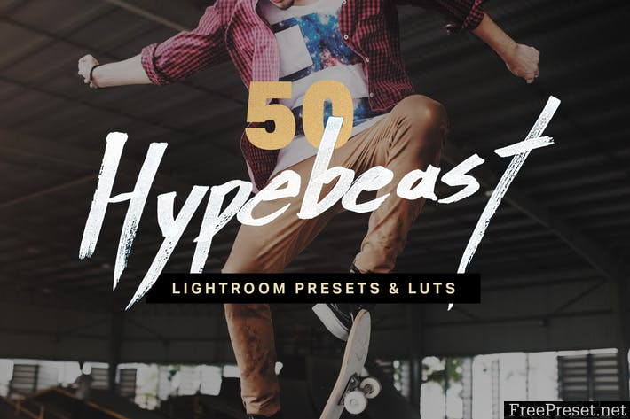 50 Hypebeast Lightroom Presets and LUTs