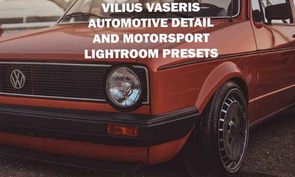 Vilius Vaseris Automotive Detail & Motorsport Lightroom Presets